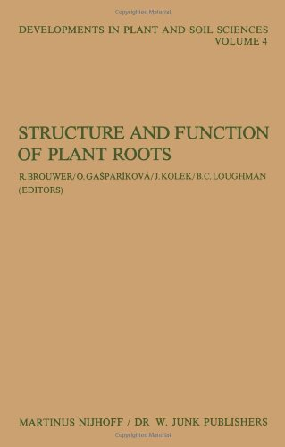 Structure And Function Of Plant Roots: Proceedings Of The 2Nd International Symposium, Held In Bratislava, Czechoslovakia, September 1-5, 1980 (Developments In Plant And Soil Sciences) (Volume 4)