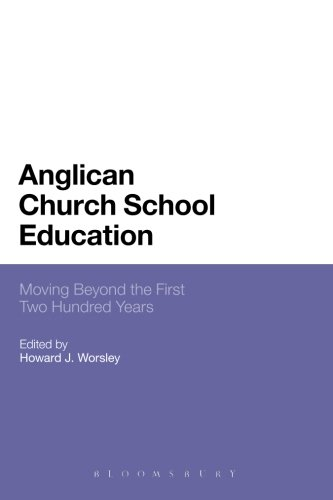 Anglican Church School Education: Moving Beyond the First Two Hundred Years