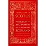 The Shadow of Scotus: Philosophy and Faith in Pre-Reformation Scotland (056709734X) by Broadie, Alexander