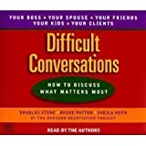img - for Difficult Conversations: How to Discuss what matters most Abridged on 5 CDs [Difficult Conversations] book / textbook / text book