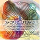 img - for Sacred Rituals - Connecting With Spirit Through Labyrinths, Sand Paintings & Other Tradtional Arts book / textbook / text book