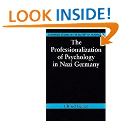 The Professionalization of Psychology in Nazi Germany (Cambridge Studies in the History of Psychology)