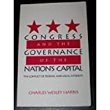 Congress and the Governance of the Nations Capital: The Conflict of Federal and Local Interests