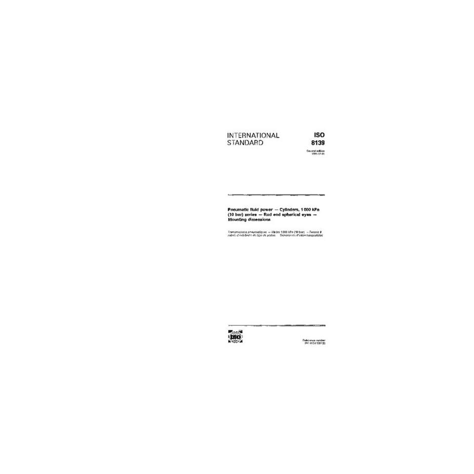 ISO 81391991, Pneumatic fluid power    Cylinders, 1 000 kPa (10 bar) series    Rod end spherical eyes    Mounting dimensions