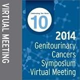 2014 Genitourinary Cancers Symposium Virtual Meeting