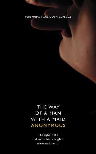 The Way of a Man with a Maid (Harper Perennial Forbidden Classics) PDF