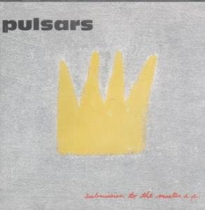 PULSARS - Submission To The Master (EP) - CD single