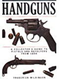img - for Handguns: A Collector's Guide to Pistols and Revolvers from 1850 book / textbook / text book