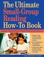 The Ultimate Small Group Reading How-to Book: Building...