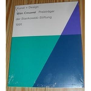 Wim Crouwel. Kunst und Design. Preisträger der Stankowski-Stiftung 1991. Dt. /Engl.