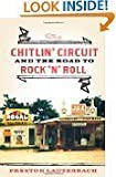 img - for The Chitlin' Circuit: And the Road to Rock 'N' Roll (Hardcover) By Preston Lauterbach book / textbook / text book