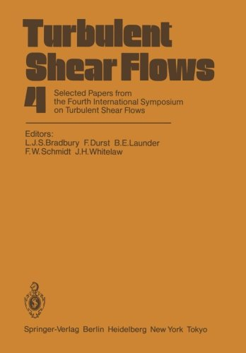 Turbulent Shear Flows 4: Selected Papers from the Fourth International Symposium on Turbulent Shear Flows, University of