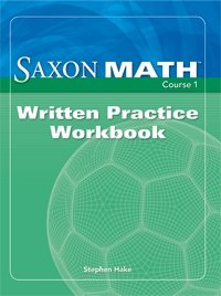 Saxon Math Course 1: Written Practice Workbook Grade 6 (Course 1 2 3)