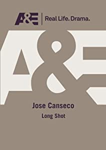 A&E -- Jose Canseco: Long Shot