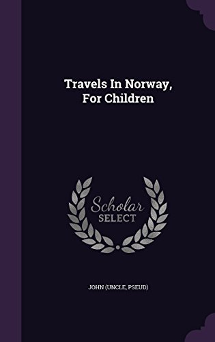 Travels In Norway, For Children