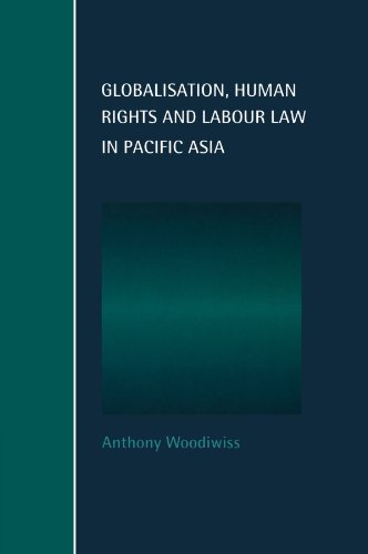 Globalisation, Human Rights And Labour Law In Pacific Asia (Cambridge Studies In Law And Society) front-1024329