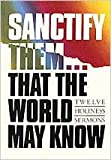 img - for Sanctify Them...That World May Know: Twelve Holiness Sermons book / textbook / text book