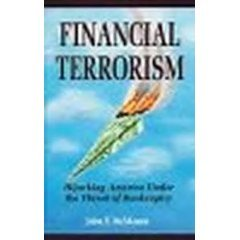 Financial Terrorism : Hijacking America Under the Threat of Bankruptcy