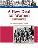 img - for A New Deal for Women: The Expanding Roles of Women, 1938-1960 (Cultural History of Women in America) book / textbook / text book