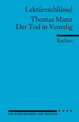 Thomas Mann: Der Tod in Venedig. Lektüreschlüssel