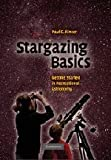 img - for Stargazing Basics: Getting Started in Recreational Astronomy [Paperback] [2008] (Author) Paul E. Kinzer book / textbook / text book