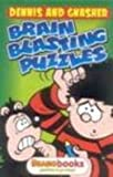 Dennis and Gnasher: Brain Blasting Puzzles Pb (Beano)