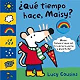 Que Tiempo Hace Maisy? / Maisy's Wonderful Weather Book (Maisy Books (Spanish Hardcover)) (Spanish Edition)