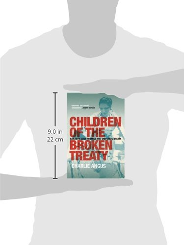 Children of the Broken Treaty: Canada's Lost Promise and One Girl's Dream
