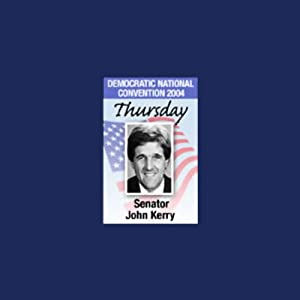 2004 DNC: Senator John Kerry (7/29/04) | [John Kerry]