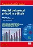 Analisi dei prezzi unitari in edilizia. Con CD-ROM