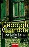 Der Rache kaltes Schwert: Roman - Deborah Crombie