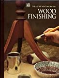 Wood Finishing (Art of Woodworking)
