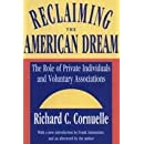 Reclaiming the American Dream: The Role of Private Individuals and Voluntary Associations (Philanthropy and Society)