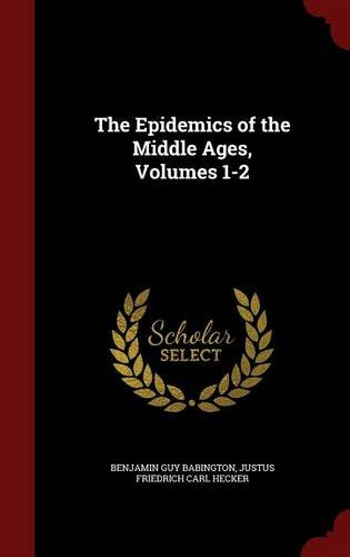 The Epidemics of the Middle Ages, Volumes 1-2