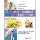The Health Professional's Guide to Gastrointestinal Nutrition