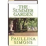 The Summer Garden ~ Paullina Simons