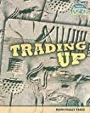 img - for Trading Up: Indus Valley Trade (Raintree Fusion: World History) book / textbook / text book