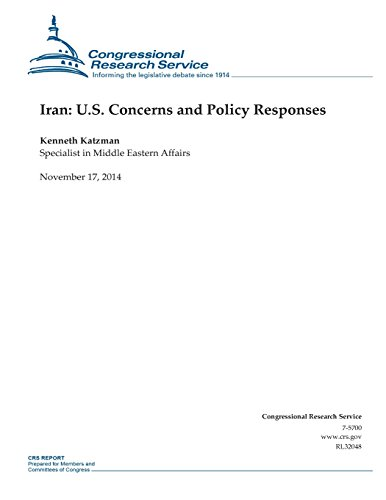 Iran: U.S. Concerns and Policy Responses (CRS Reports)