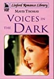 img - for Voices In The Dark (Linford Romance Library) book / textbook / text book