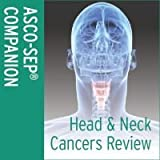 Head and Neck Cancers Review