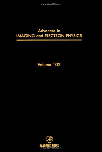 Advances In Imaging And Electron Physics, Volume 102