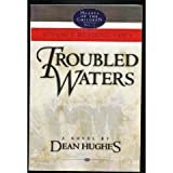 Troubled Waters: A Novel (Hearts of the Children, 2) ~ Dean Hughes