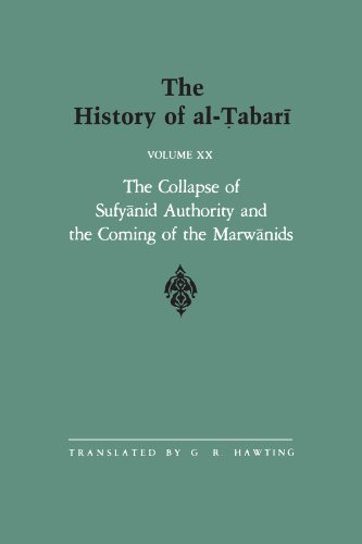 The History of al-Tabari Vol. 20: The Collapse of Sufyanid Authority and the Coming of the Marwanids: The Caliphates of Mu'awiyah II and Marwan I and ... 64-66 (SUNY series in Near Eastern Studies)