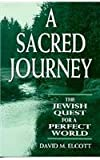 img - for A Sacred Journey: The Jewish Quest for a Perfect World book / textbook / text book