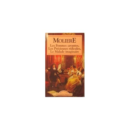 Les Femmes Savantes, Les Precieuses Ridicules (World Classics) (French Edition)