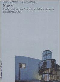 Musei Trasformazioni di un'istituzione dall'età moderna al contemporaneo PDF
