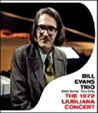The 1972 Ljubljana Concert / Bill Evans