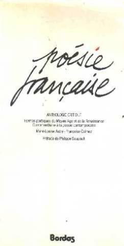 Poesie francaise: Anthologie critique : formes poetiques du Moyen Age et de la Renaissance, du romantisme a la poesie co