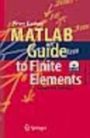MATLAB GUIDE TO FINITE ELEMENTS: AN INTERACTIVE APPROACH, 2ND EDITION {WITH CD-ROM}, by KATTAN PETER