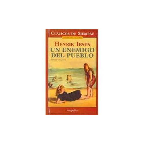 Un Enemigo Del Pueblo/ An Enemy of the Town (Clasicos De Siempre / Always Classics) (Spanish Edition)